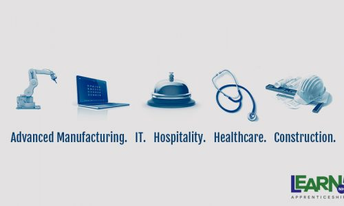 Apprentices sectors: Advanced Manufacturing, IT, Hospitality, Healthcare, Construction